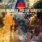 ROB MAZUREK Pulsar Quartet: Stellar Pulsations album cover