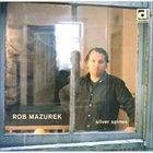 ROB MAZUREK Silver Spines album cover