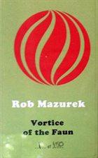 ROB MAZUREK Vortice of the Faun album cover