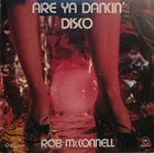ROB MCCONNELL Are Ya Dancin' Disco album cover