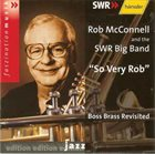 ROB MCCONNELL Rob McConnell And The SWR Big Band : So Very Rob (Boss Brass Revisited) album cover