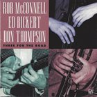 ROB MCCONNELL Rob McConnell, Ed Bickert, Don Thompson : Three For The Road album cover