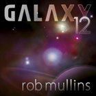 ROB MULLINS Galaxy 12 album cover
