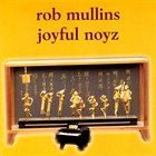 ROB MULLINS Joyful Noyz album cover