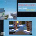 ROB MULLINS Soulscape / Nite Street album cover