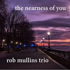 ROB MULLINS The Nearness of You album cover