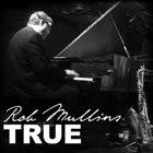 ROB MULLINS True album cover