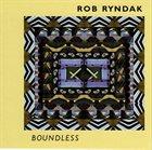 ROB RYNDAK Boundless album cover
