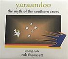 ROB THOMSETT Yaraandoo - The Myth Of The Southern Cross album cover