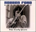 ROBBEN FORD Anthology: The Early Years album cover