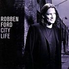 ROBBEN FORD City Life album cover