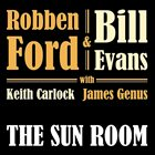 ROBBEN FORD Robben Ford & Bill Evans : The Sun Room album cover