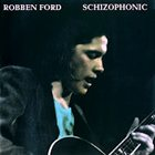 ROBBEN FORD Schizophonic album cover