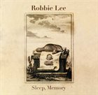 ROBBIE LEE Sleep, Memory album cover