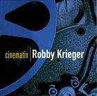 ROBBY KRIEGER Cinematix album cover