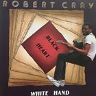 ROBERT CRAY Black Heart White Hand (aka  Smokin' Gun) album cover