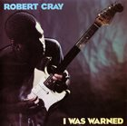 ROBERT CRAY I Was Warned album cover