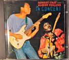 ROBERT CRAY Robert Cray With Albert Collins ‎: In Concert album cover