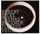 ROBERT DICK Flutes & Voices (with Thomas Buckner) album cover