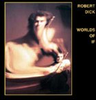 ROBERT DICK Worlds of If album cover