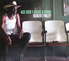ROBERT FINLEY Age Don't Mean A Thing album cover