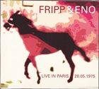 ROBERT FRIPP Fripp & Eno : Live in Paris 28.05.1975 album cover