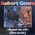 ROBERT GENCO Beyond the Life album cover