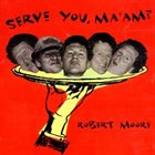 ROBERT MOORE Serve You, Maam? album cover