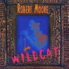 ROBERT MOORE Wildcat album cover