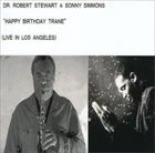 ROBERT STEWART Dr. Robert Stewart & Sonny Simmons :