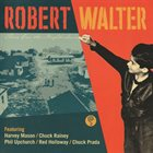 ROBERT WALTER There Goes the Neighborhood album cover