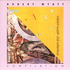 ROBERT WYATT Compilation album cover