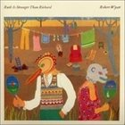 ROBERT WYATT Ruth Is Stranger Than Richard album cover
