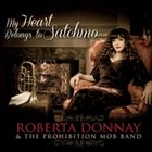ROBERTA DONNAY Roberta Donnay & Prohibition Mob Band : My Heart Belongs to Satchmo album cover