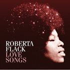 ROBERTA FLACK Love Songs album cover