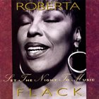 ROBERTA FLACK Set the Night to Music album cover