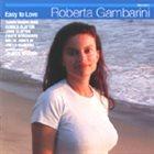 ROBERTA GAMBARINI Easy to Love album cover