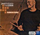 ROBERTO GATTO Jazzitaliano Live 2006 album cover