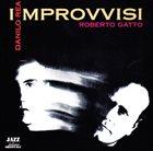 ROBERTO GATTO Roberto Gatto, Danilo Rea : Improvvisi album cover