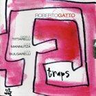 ROBERTO GATTO Traps album cover