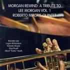 ROBERTO MAGRIS Morgan Rewind: A Tribute to Lee Morgan album cover