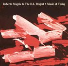 ROBERTO MAGRIS Music of Today album cover
