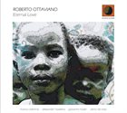 ROBERTO OTTAVIANO Eternal Love album cover