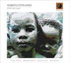ROBERTO OTTAVIANO Eternal Love album cover