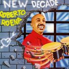 ROBERTO ROENA New Decade album cover
