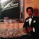 ROBERTO ROENA Que Suerte He Tenido De Nacer album cover