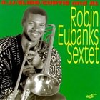 ROBIN EUBANKS Robin Eubanks Sextet album cover