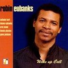 ROBIN EUBANKS Wake up Call album cover