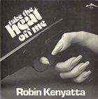 ROBIN KENYATTA Take the Heat Off Me album cover