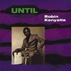 ROBIN KENYATTA Until album cover